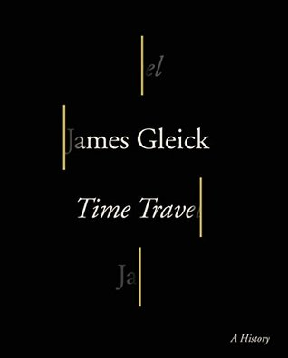 Review of: Time Travel: A History, by James Gleick