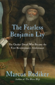 The Fearless Benjamin Lay